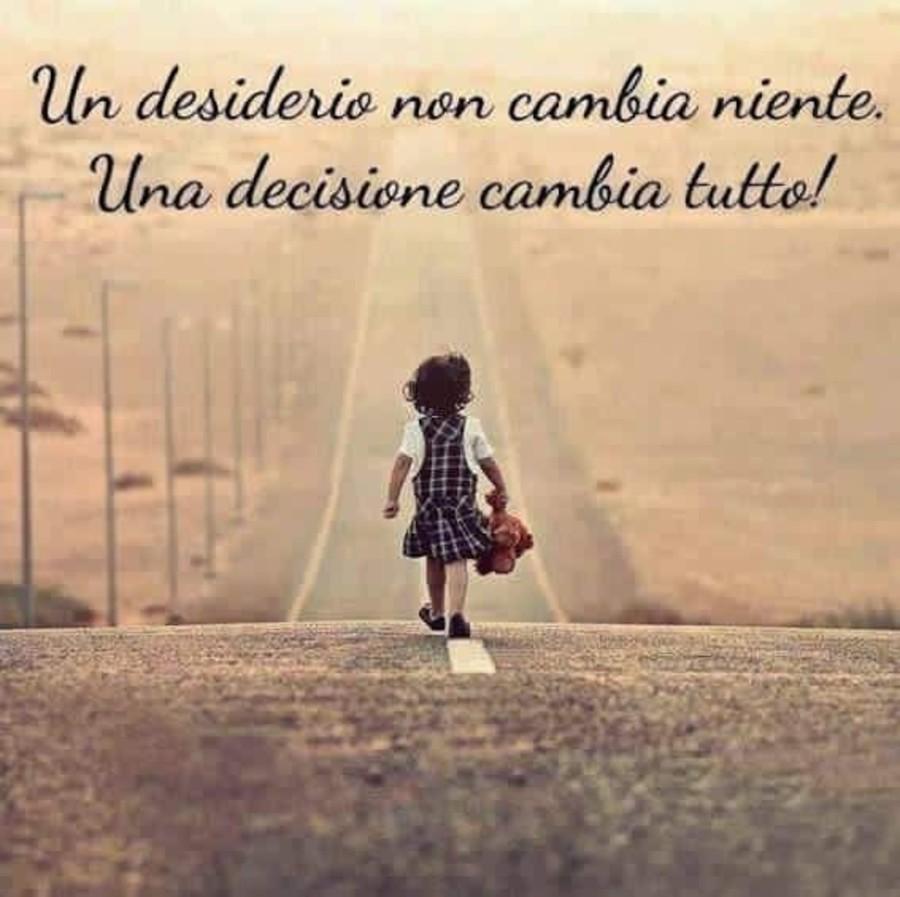 Belle Frasi Sui Desideri E Le Decisioni Buongiornocolsorriso It